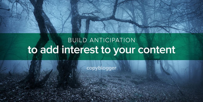 How to Add Suspense to Your Stories and Dramatically Improve Your Content