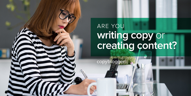 are you writing copy or creating content?