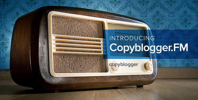 Introducing Copyblogger.FM
