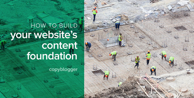 how to build your website's content foundation