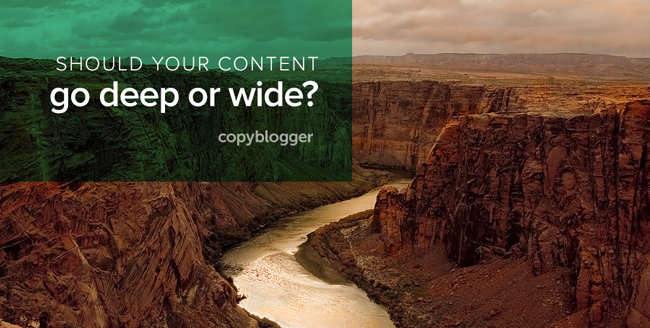 How to Decide If You Should Go Wide or Deep with Your Content