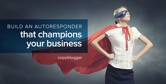 How to Write a Heroically Effective Email Autoresponder Series