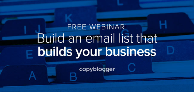 Free Webinar: Build an Email List That Builds Your Business