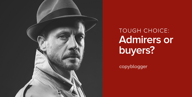 tough choice: admirers or buyers