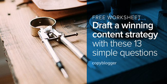 Free Worksheet: Draft a Winning Content Strategy with These 13 Simple Questions