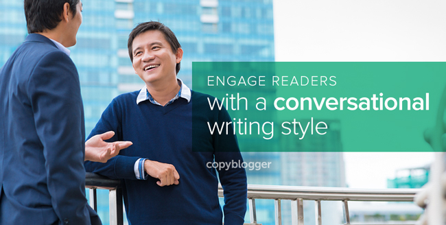 How to Write Conversationally: 7 Tips to Engage and Delight Your Audience
