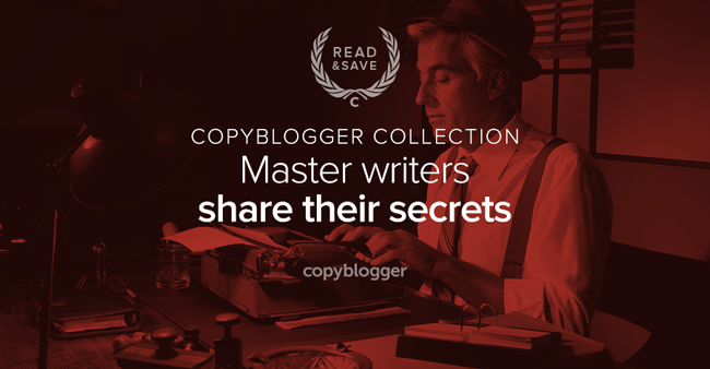 Copyblogger Collection - master writers share their secrets