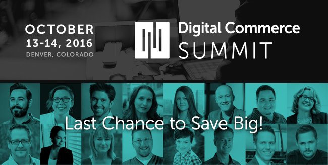 Last Chance to Save Big on Digital Commerce Summit: Check Out Our Amazing Speakers