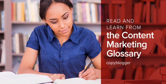 read and learn from the Content Marketing Glossary