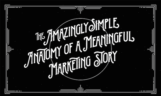 The Amazingly Simple Anatomy of a Meaningful Marketing Story [Infographic]