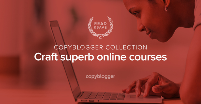Copyblogger Collection - craft superb online courses