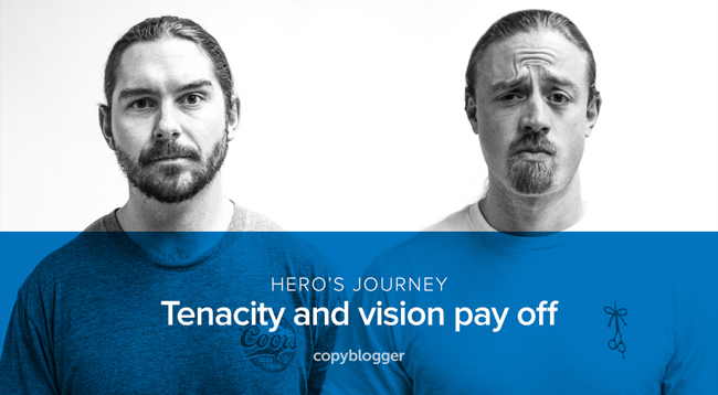hero's journey - tenacity and vision pay off