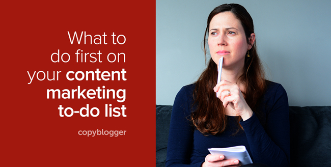 Prioritize your content marketing efforts
