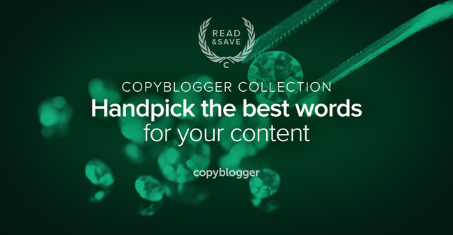 copyblogger collection - handpick the best words for your content