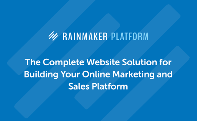 Introducing Rainmaker: The Complete Solution for Content Marketers and Internet Entrepreneurs