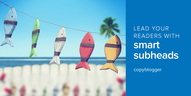 How to Write Subheads that Hook (and Re-hook) Your Readers