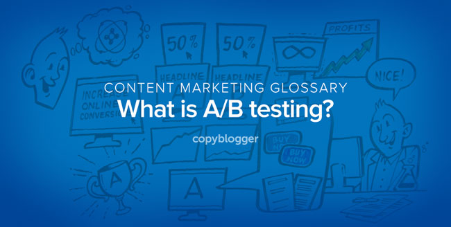 content marketing glossary - what is a/b testing?