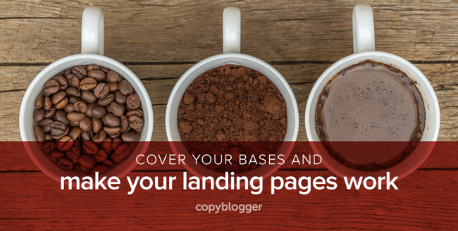 cover your bases and make your landing pages work