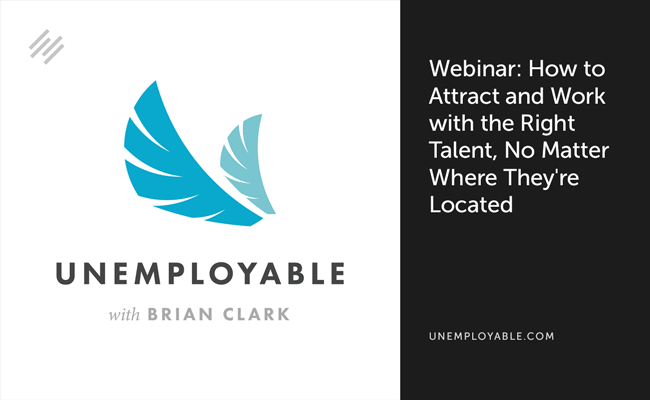 Webinar: How to Attract and Work with the Right Talent, No Matter Where They're Located