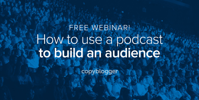 Webinar: A Podcast Strategy That Attracts Attention and Builds Your Content Arsenal