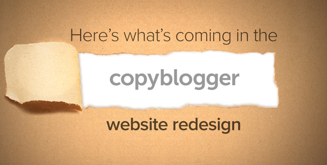 A Sneak Peek at the Redesign of Copyblogger.com