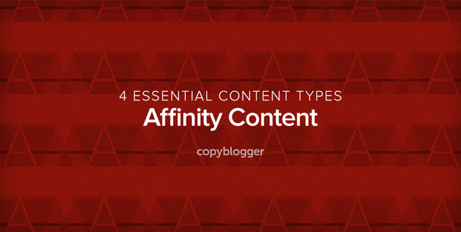 Affinity Content: The Key to Growing Your Community