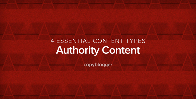 Authority Content: Build an Audience that Builds Your Business