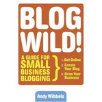 Go Blog Wild With Andy Wibbels