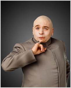 Dr. Evil's 7 Tips for Achieving Worldwide Marketing Domination