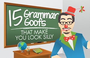 15 Grammar Goofs That Make You Look Silly [Infographic]