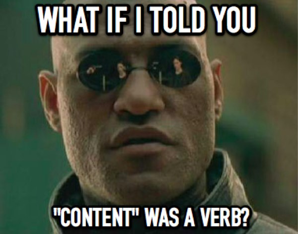 Content is a Verb: A Challenge for Freelance Writers
