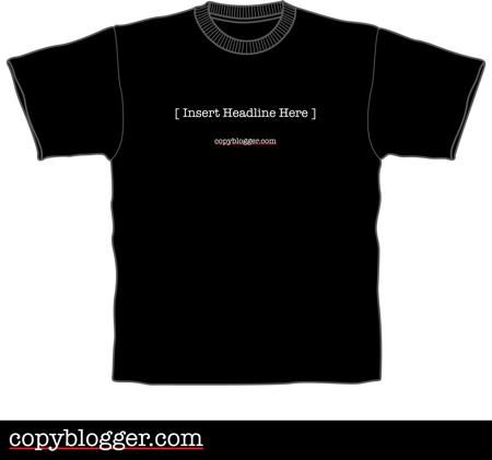 How About a Copyblogger T-Shirt?