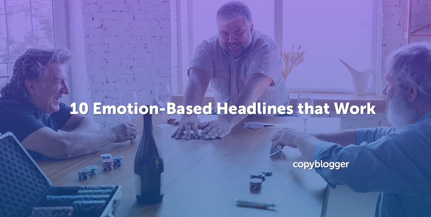 10 Emotion-Based Headlines that Work