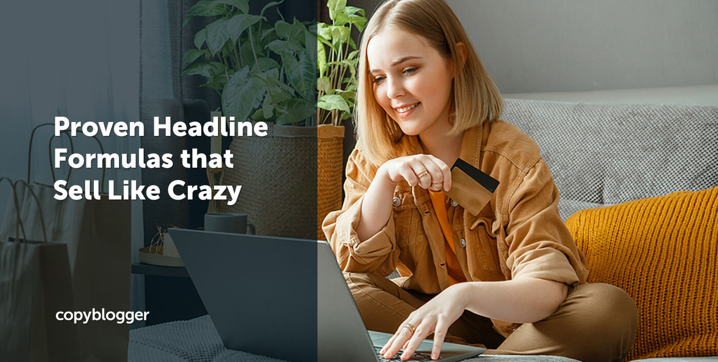 11 Proven Headline Formulas that Sell Like Crazy