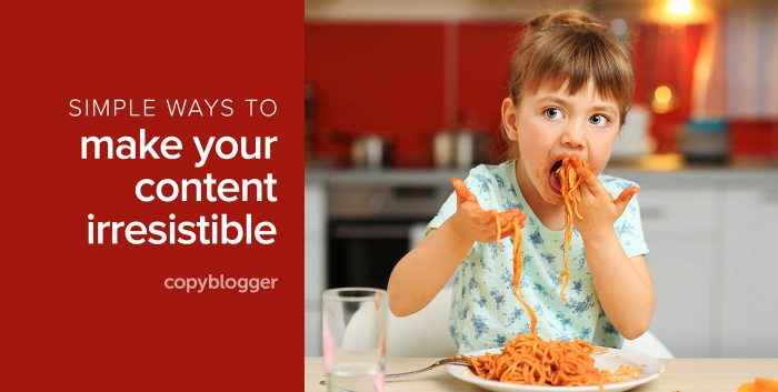simple ways to make your content irresistible