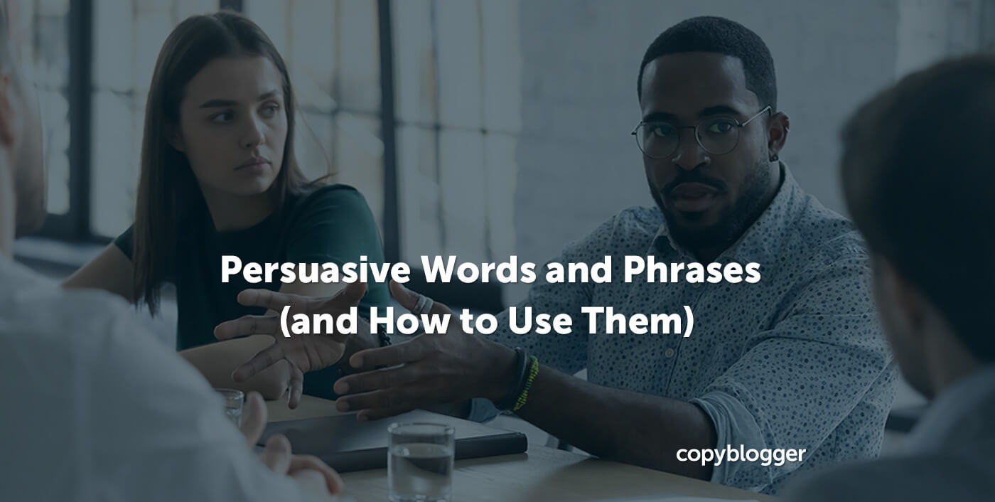 Most Persuasive Words and Phrases for Copywriting (and How to Use Them)