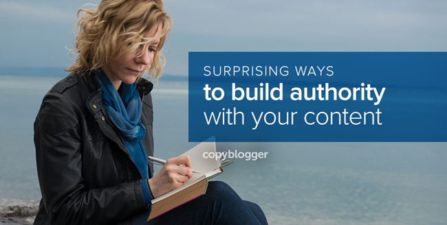 10 Ways to Build Authority as an Online Writer - Copyblogger