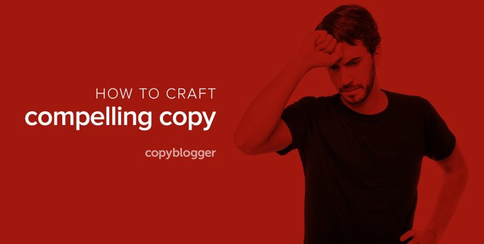 how to craft compelling copy