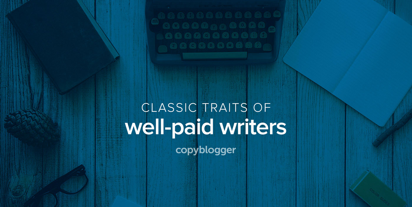 careers in writing that pay well top jobs that require little or  the things writers need to make a living copyblogger the highest paying jobs