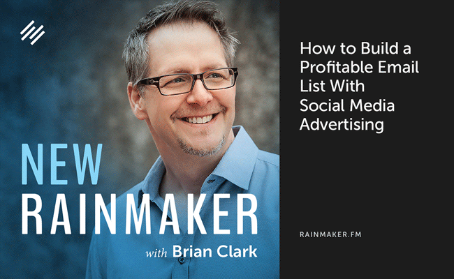 How to Build a Profitable Email List with Social Media Advertising - Copyblogger