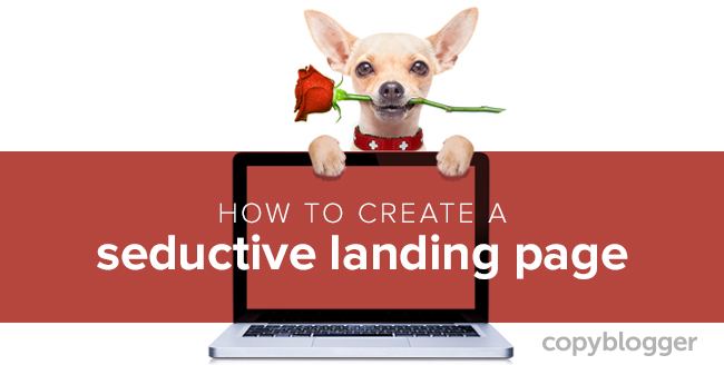 The Savvy Marketer's Checklist for Seductive Landing Pages - Copyblogger