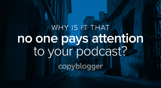 5 Surprising Reasons Why Good Podcasts Fail to Get Noticed