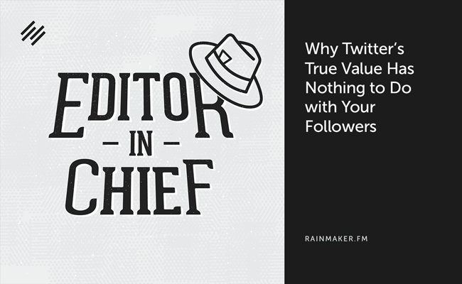 Why Twitter's True Value Has Nothing to Do with Your Followers