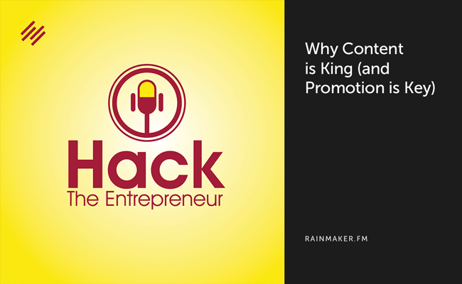 Why Content Is King (and Promotion Is Key) - Copyblogger