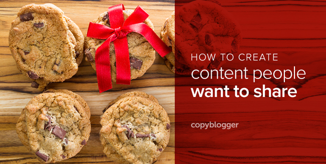 A 7-Point Plan for More Shareable Content - Copyblogger