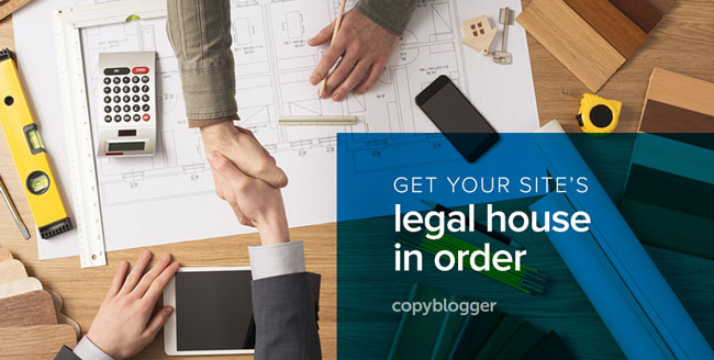 5 Legal Must-Haves for Your Website - Copyblogger