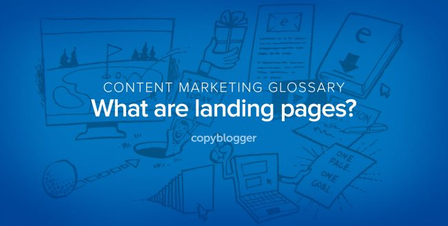 content marketing glossary - what are landing pages?