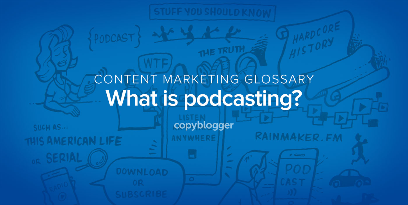 Podcasting Defined in 60 Seconds [Animated Video]
