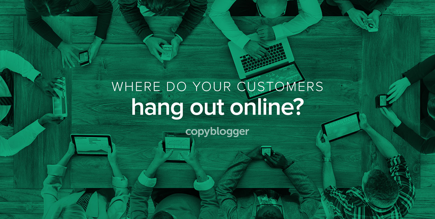 How to Discover Your Customers' Favorite Social Media Platforms - Copyblogger