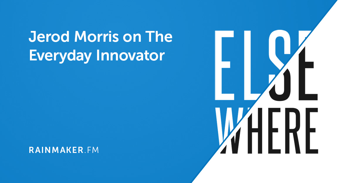 Jerod Morris on The Everyday Innovator